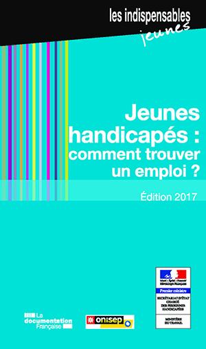 Jeunes handicapés, comment trouver un emploi?, collection Ouvrages en partenariats
