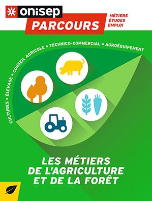 Les métiers de l'agriculture et de la forêt , collection Parcours