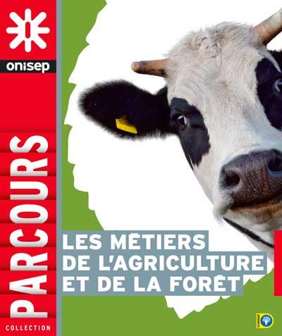 Les métiers de l'agriculture et de la forêt, collection Parcours