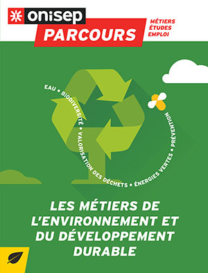 Les métiers de l'environnement et du développement durable, collection Parcours