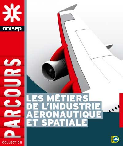 Les métiers de l'industrie aéronautique et spatiale, collection Parcours