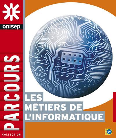 Les métiers de l'informatique, collection Parcours
