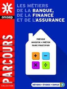 Les métiers de la banque, de la finance et de l'assurance, collection Parcours