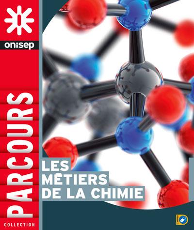 Les métiers de la chimie, collection Parcours