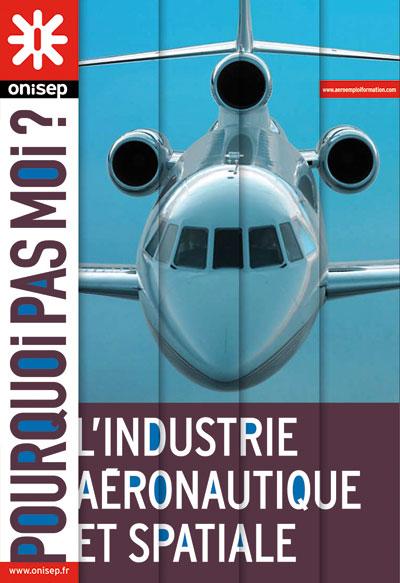 L'industrie aéronautique et spatiale, collection Pourquoi pas moi ?