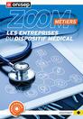 Les métiers des entreprises du dispositif médical, collection Zoom sur les métiers