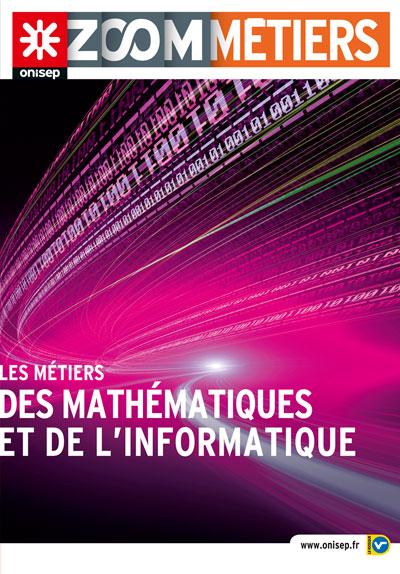Les métiers des mathématiques et de l'informatique, collection Zoom sur les métiers