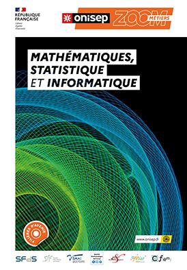 Mathématiques, statistique et informatique , collection Zoom sur les métiers